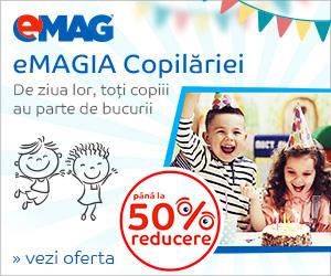 Campanie de reduceri eMAGIA Copilariei 25 mai - 4 iunie