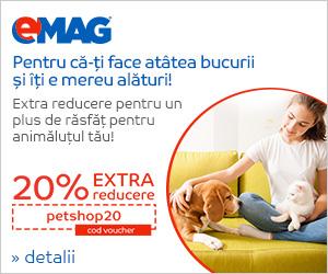 Campanie de reduceri Pet Shop - Voucher 20% extra reducere la accesorii, 30 mai - 15 iunie 2018