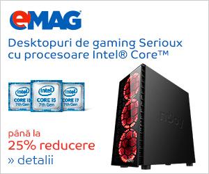 Campanie de reduceri Desktopuri Serioux de gaming cu procesor Intel, 05- 11.06.2018