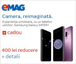Campanie de reduceri 400 lei reducere la Samsung S9 si S9 plus