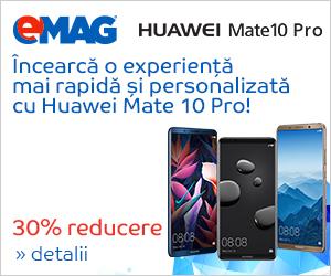 Campanie de reduceri Campanie Huawei Mate10 Pro