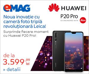 Campanie de reduceri Campanie Huawei P20 Pro