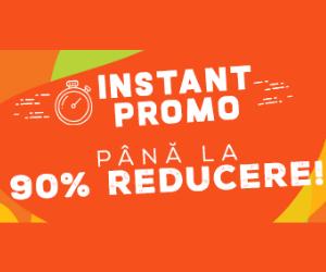 Campanie de reduceri INSTANT PROMO: Pana la -90%