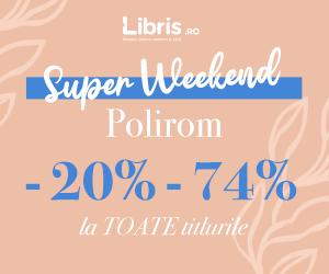 Campanie de reduceri Super weekend Polirom - 20% - 74% la TOATE titlurile!