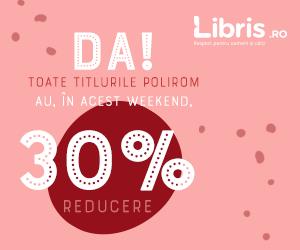 Campanie de reduceri Toate la -30%!? DA, TOATE titlurile Polirom!