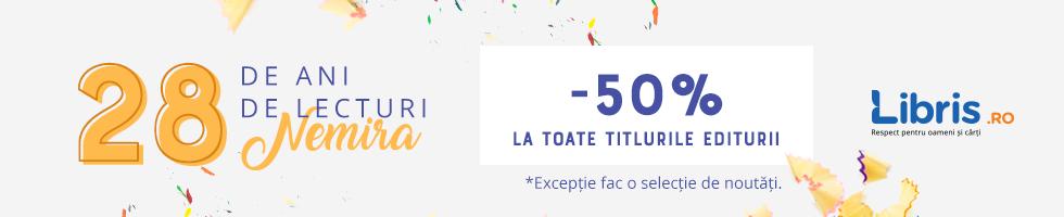 Campanie de reduceri E sarbatoare! -50% la aniversarea editurii Nemira! Doar azi!