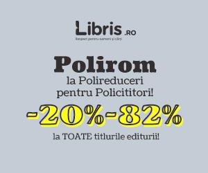 Campanie de reduceri Weekend Polirom! -20% - 82% Polireduceri pentru Policititori!