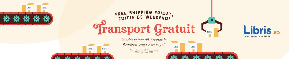 Campanie de reduceri Transport Gratuit la ORICE! #FreeShippingFriday, ediÈ›ia de weekend.