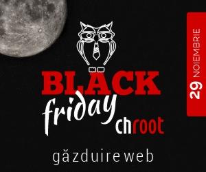 Campanie de reduceri BlackFriday la Chroot - 29 Noiembrie