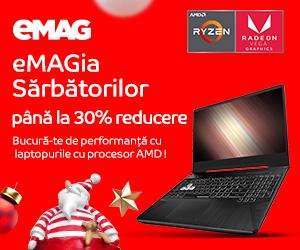 Campanie de reduceri Laptopuri cu procesor AMD- sub umbrela eMAGIA, 05- 14.12.2019