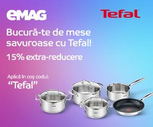 Campanie de reduceri Voucher 15% extra reducere articole pentru gatit Tefal, 10- 13.02.2020