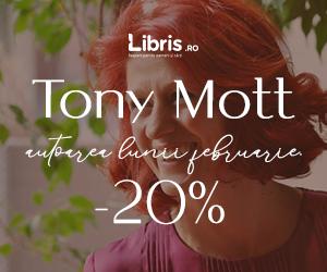 Campanie de reduceri Tony Mott, autoarea lunii februarie. Carti cu autograf* si 20% reducere