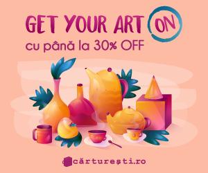 Campanie de reduceri Get your art ON, cu pana la 30% OFF