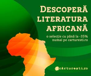 Campanie de reduceri DESCOPERÄ' LITERATURA AFRICANÄ'