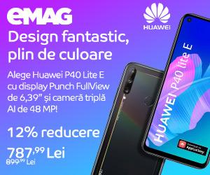 Campanie de reduceri Campanie Huawei P40 Lite E