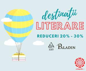 Campanie de reduceri DestinaÈ›ii literare: ART & PALADIN