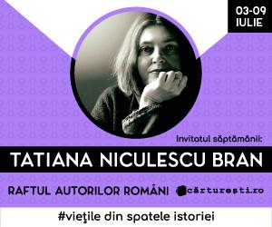 Campanie de reduceri RAFTUL AUTORILOR ROMÃ'NI: AUTORI INVITAÈšI -  TATIANA NICULESCU