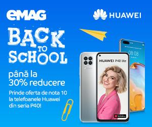 Campanie de reduceri Campanie telefoane Huawei Back to School, 17- 31.08.2020