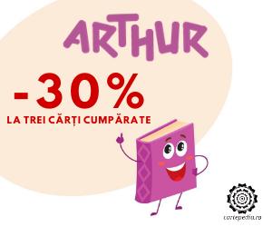 Campanie de reduceri 30% la trei cărți de la editura Arthur