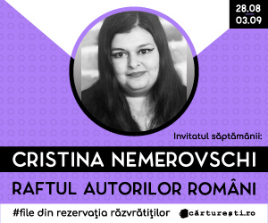 Campanie de reduceri RAFTUL AUTORILOR ROMÃ'NI: AUTORI INVITAÈšI - CRISTINA NEMEROVSCHI