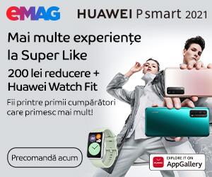 Campanie de reduceri Campanie precomanda Huawei PSmart 2021