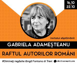 Campanie de reduceri  Raftul Autorilor Români : Gabriela Adameșteanu